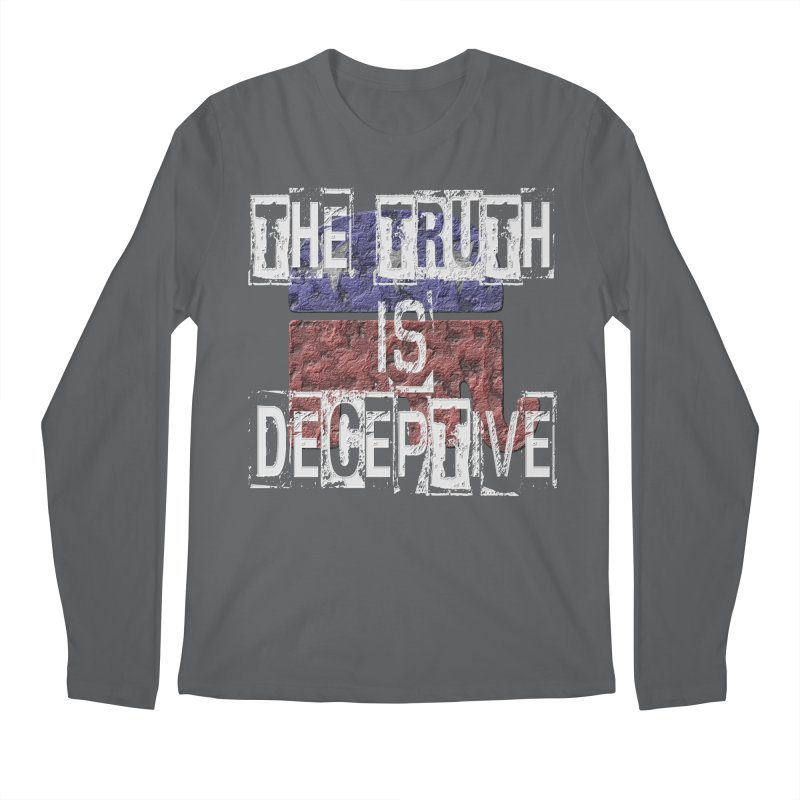 The Truth is Deceptive Men's Longsleeve T-Shirt by Paparaw's T-Shirt Design