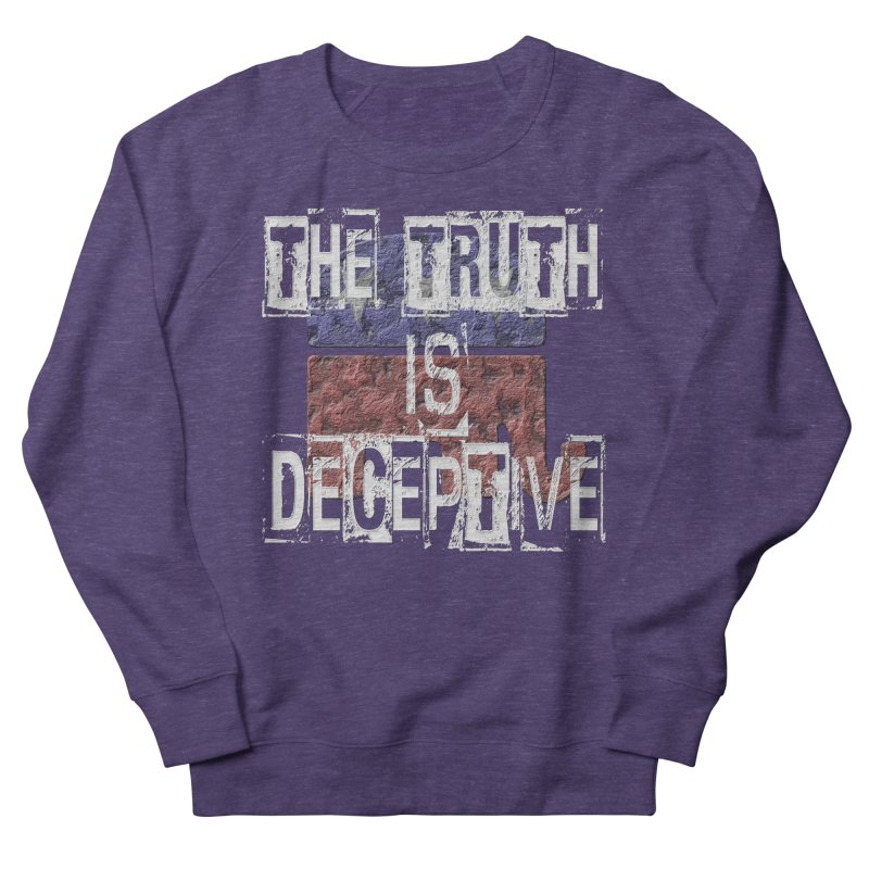The Truth is Deceptive Men's Sweatshirt by Paparaw's T-Shirt Design
