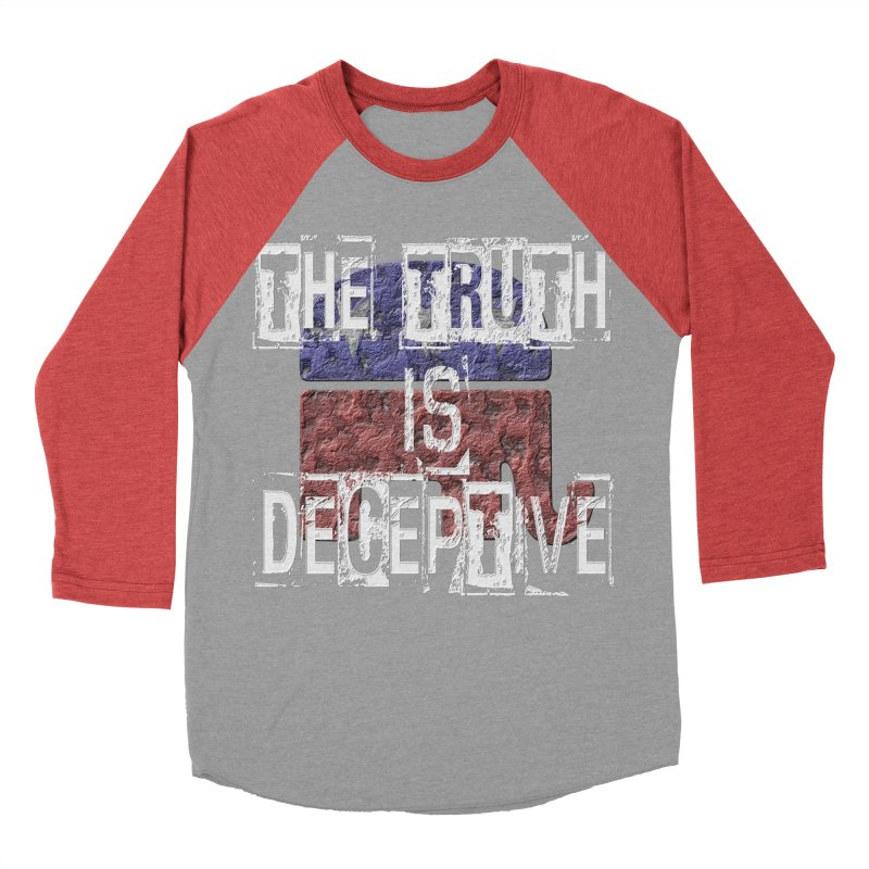 The Truth is Deceptive Men's Baseball Triblend T-Shirt by Paparaw's T-Shirt Design