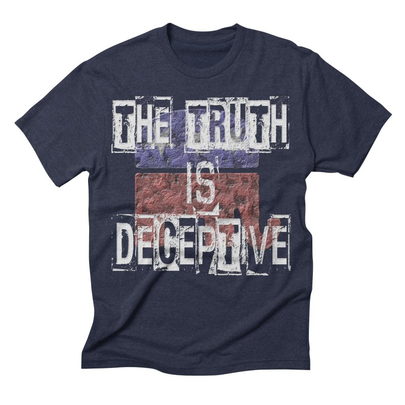 The Truth is Deceptive Men's Triblend T-shirt by Paparaw's T-Shirt Design