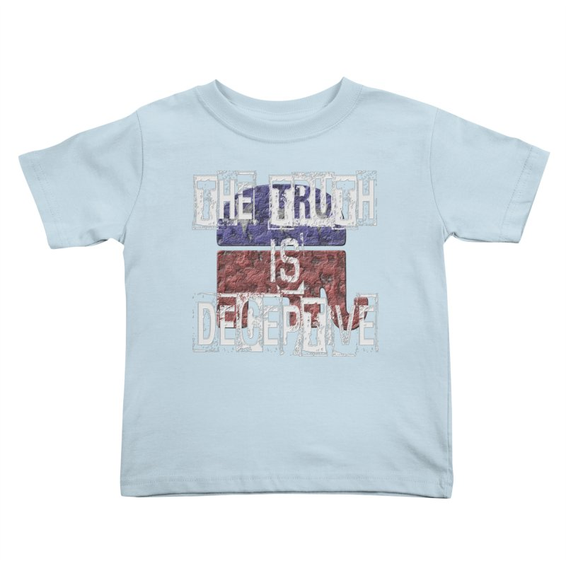 The Truth is Deceptive Kids Toddler T-Shirt by Paparaw's T-Shirt Design