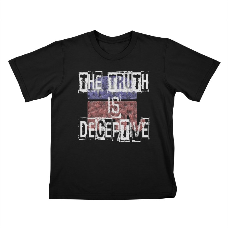 The Truth is Deceptive Kids T-Shirt by Paparaw's T-Shirt Design