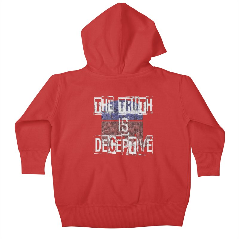 The Truth is Deceptive Kids Baby Zip-Up Hoody by Paparaw's T-Shirt Design