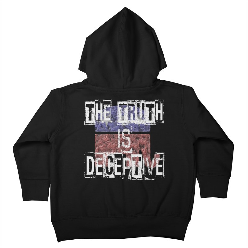 The Truth is Deceptive Kids Toddler Zip-Up Hoody by Paparaw's T-Shirt Design