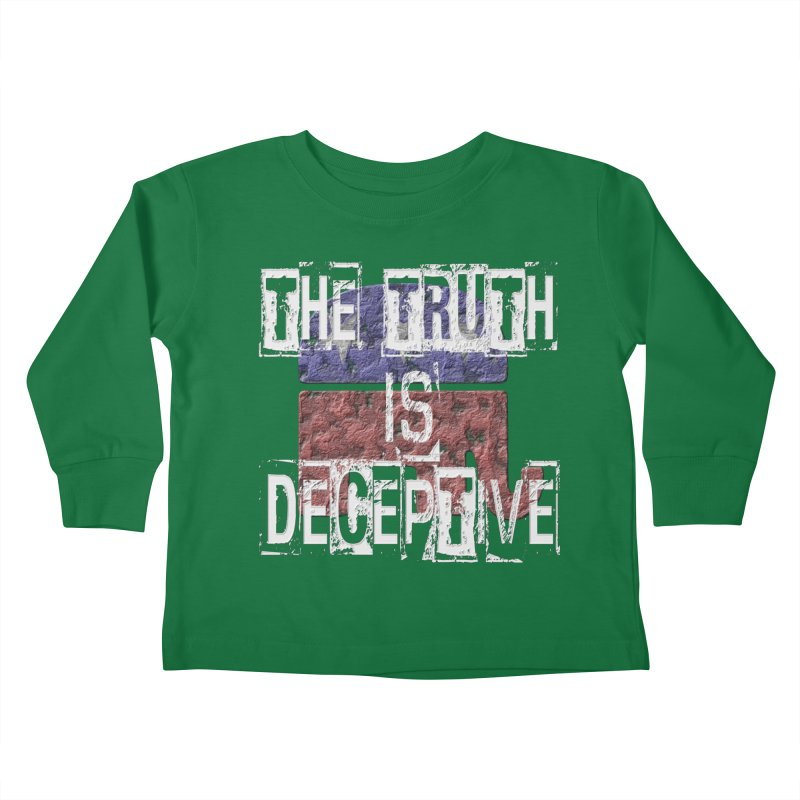 The Truth is Deceptive Kids Toddler Longsleeve T-Shirt by Paparaw's T-Shirt Design
