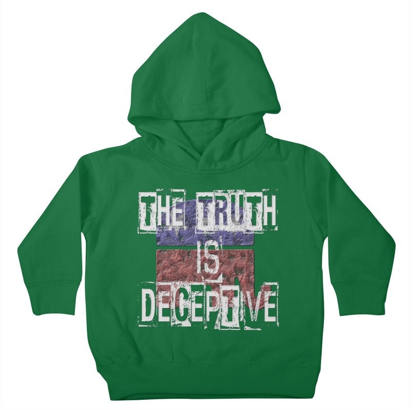 The Truth is Deceptive Kids Toddler Pullover Hoody by Paparaw's T-Shirt Design