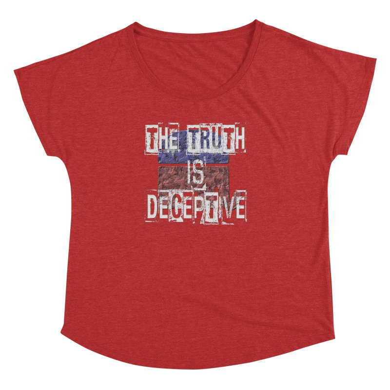 The Truth is Deceptive Women's Dolman by Paparaw's T-Shirt Design