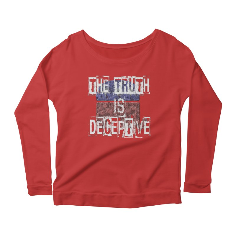 The Truth is Deceptive Women's Longsleeve Scoopneck  by Paparaw's T-Shirt Design