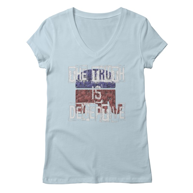 The Truth is Deceptive Women's V-Neck by Paparaw's T-Shirt Design