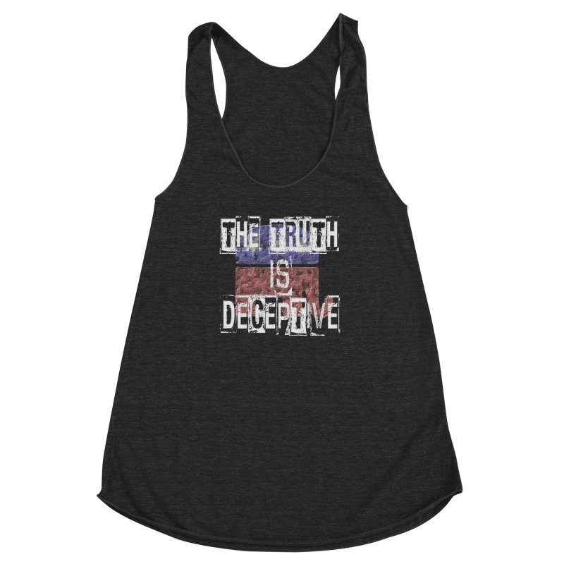 The Truth is Deceptive Women's Racerback Triblend Tank by Paparaw's T-Shirt Design