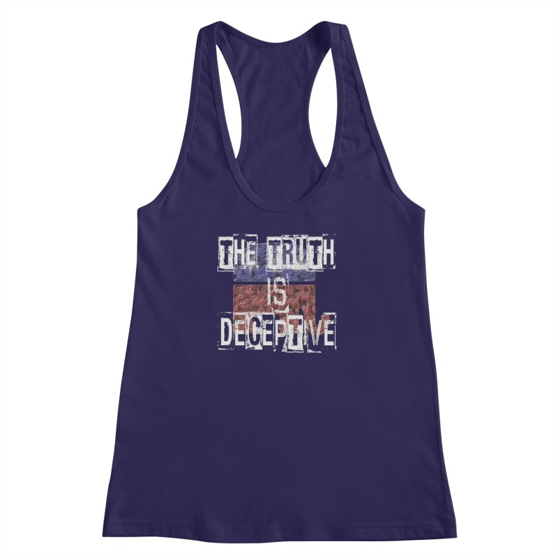 The Truth is Deceptive Women's Racerback Tank by Paparaw's T-Shirt Design