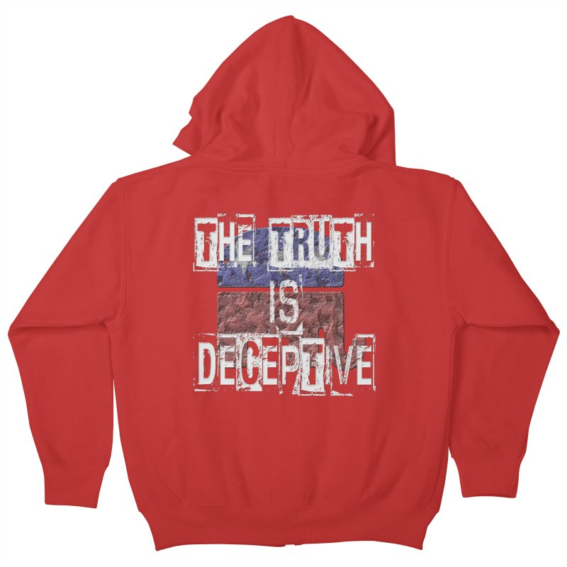 The Truth is Deceptive Kids Zip-Up Hoody by Paparaw's T-Shirt Design