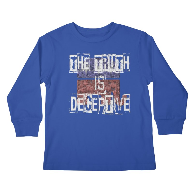 The Truth is Deceptive Kids Longsleeve T-Shirt by Paparaw's T-Shirt Design