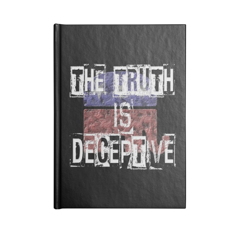 The Truth is Deceptive Accessories Notebook by Paparaw's T-Shirt Design