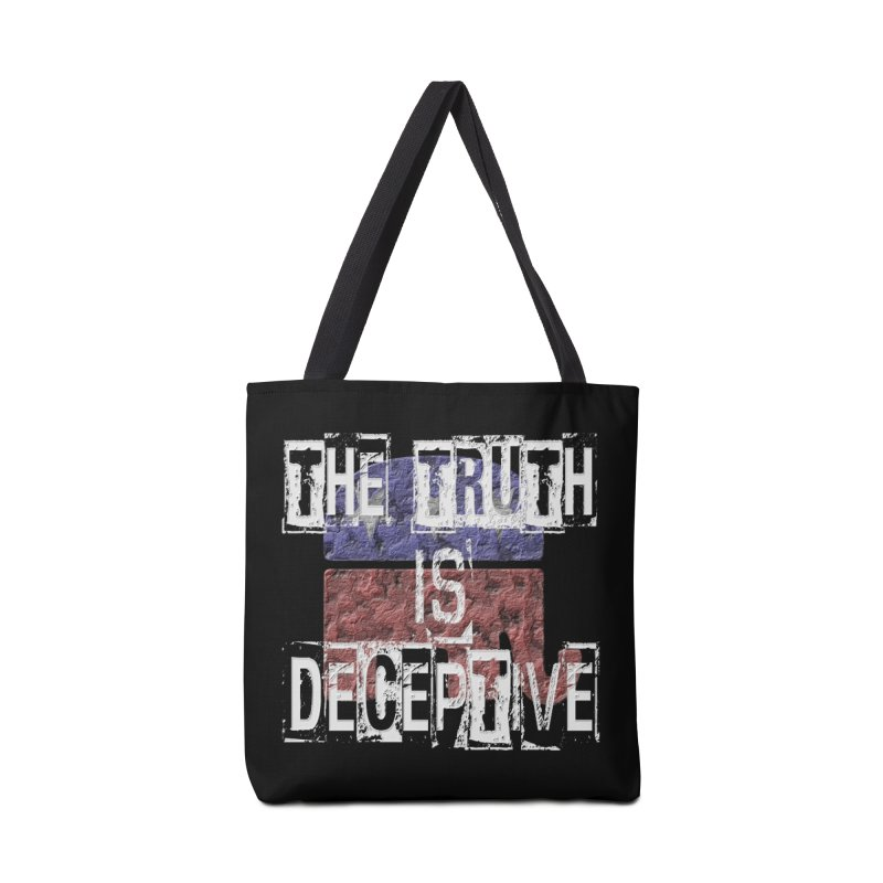 The Truth is Deceptive Accessories Bag by Paparaw's T-Shirt Design