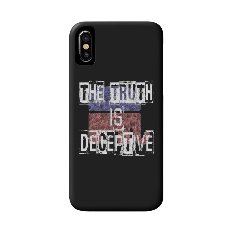 The Truth is Deceptive Accessories Phone Case by Paparaw's T-Shirt Design