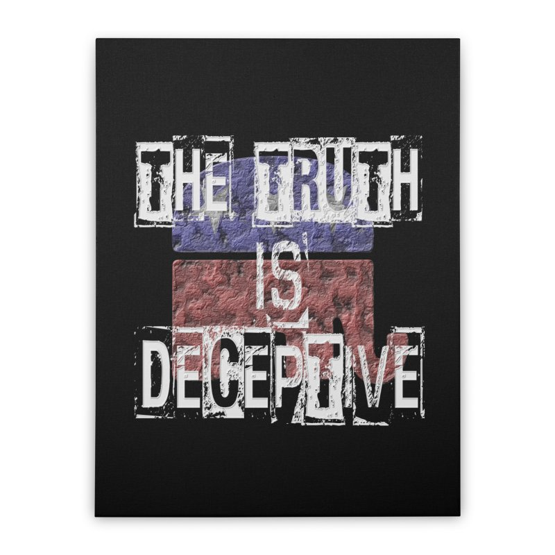 The Truth is Deceptive Home Stretched Canvas by Paparaw's T-Shirt Design