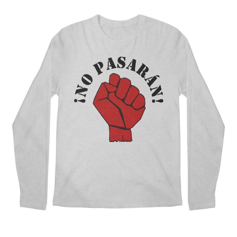 !NO PASARAN! Men's Longsleeve T-Shirt by Paparaw's T-Shirt Design