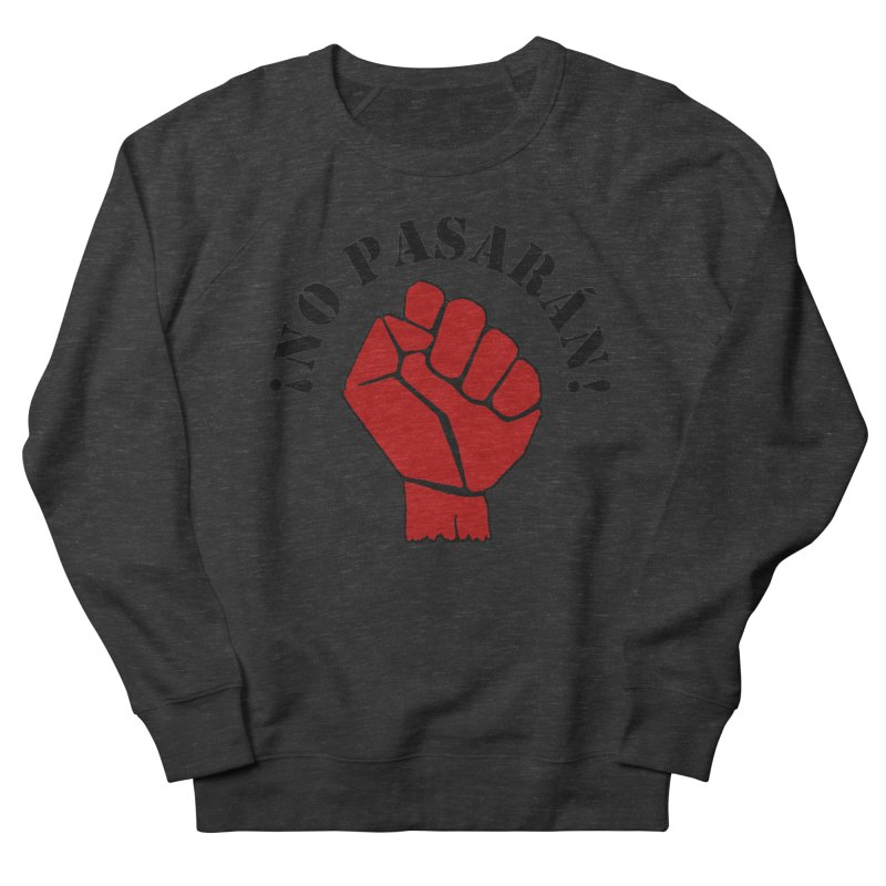 !NO PASARAN! Men's Sweatshirt by Paparaw's T-Shirt Design