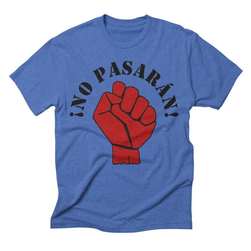 !NO PASARAN! Men's Triblend T-shirt by Paparaw's T-Shirt Design