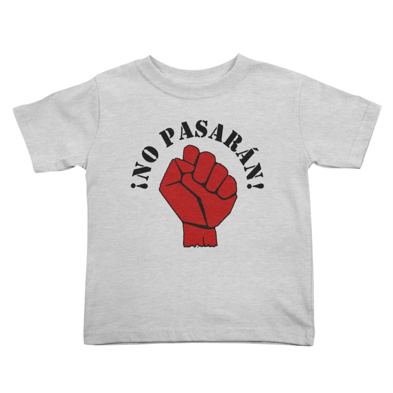 !NO PASARAN! Kids Toddler T-Shirt by Paparaw's T-Shirt Design