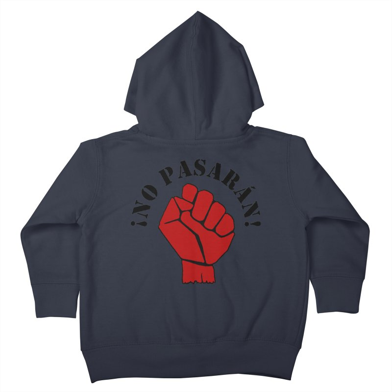 !NO PASARAN! Kids Toddler Zip-Up Hoody by Paparaw's T-Shirt Design