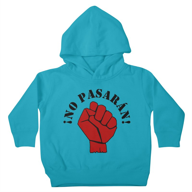 !NO PASARAN! Kids Toddler Pullover Hoody by Paparaw's T-Shirt Design