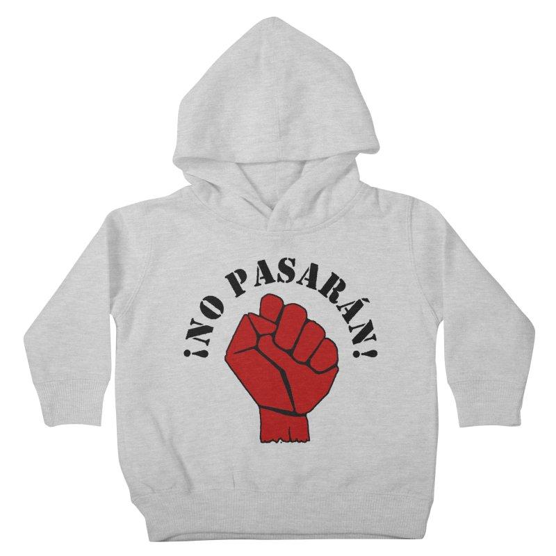 !NO PASARAN! Kids Toddler Pullover Hoody by Paparaw's T-Shirt Design