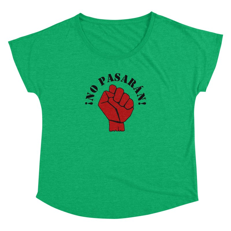 !NO PASARAN! Women's Dolman by Paparaw's T-Shirt Design