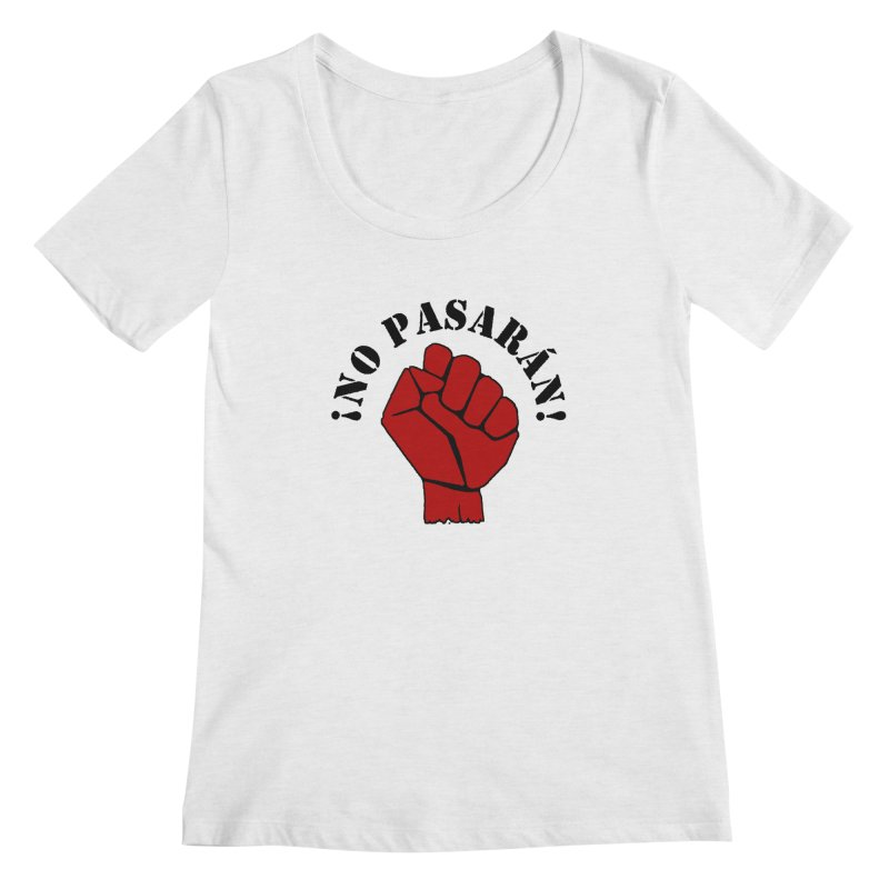 !NO PASARAN! Women's Scoopneck by Paparaw's T-Shirt Design