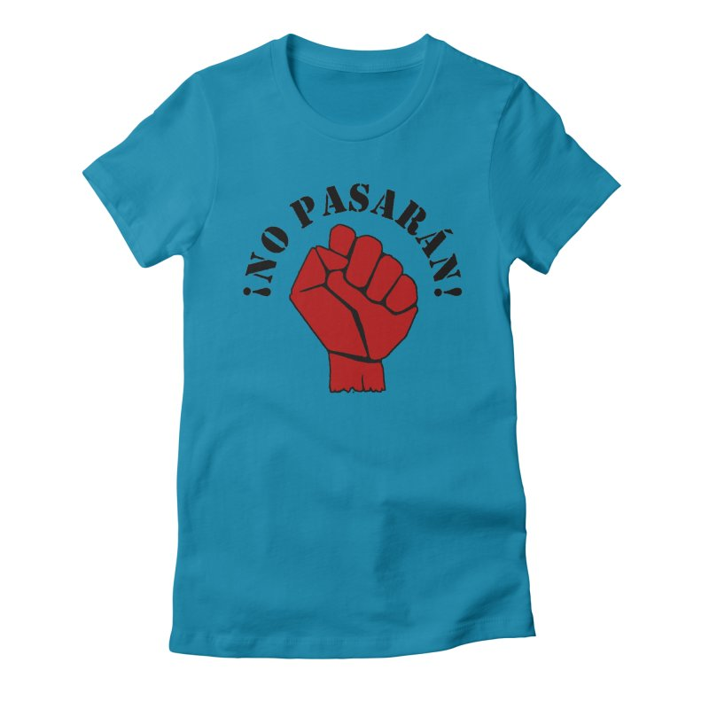 !NO PASARAN! Women's Fitted T-Shirt by Paparaw's T-Shirt Design