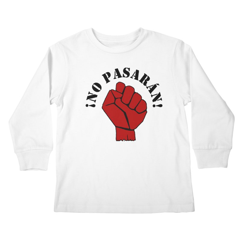 !NO PASARAN! Kids Longsleeve T-Shirt by Paparaw's T-Shirt Design