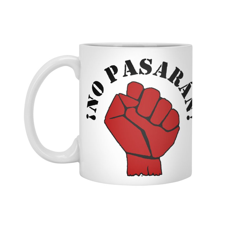 !NO PASARAN! Accessories Mug by Paparaw's T-Shirt Design