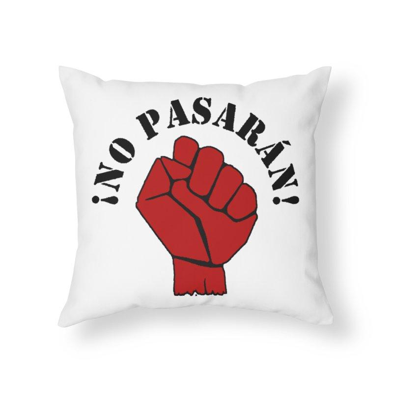 !NO PASARAN! Home Throw Pillow by Paparaw's T-Shirt Design