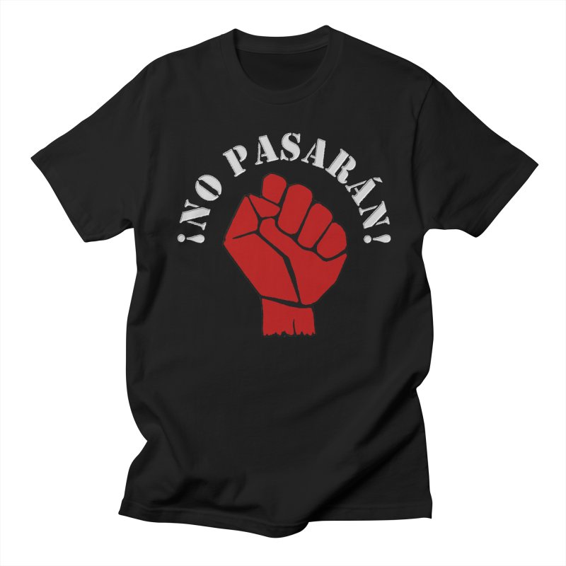NO PASARAN Women's Unisex T-Shirt by Paparaw's T-Shirt Design