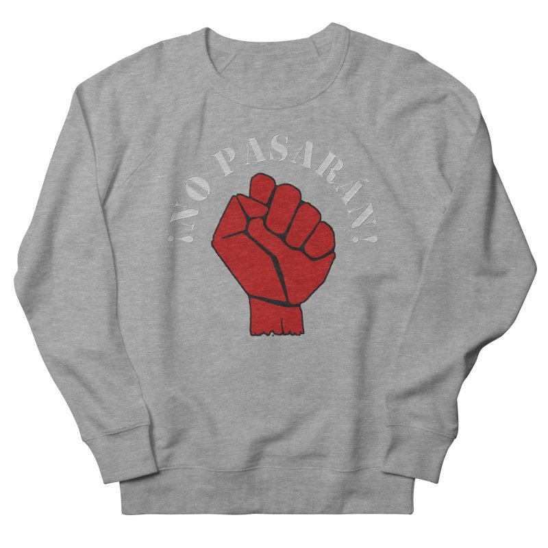 NO PASARAN Men's Sweatshirt by Paparaw's T-Shirt Design