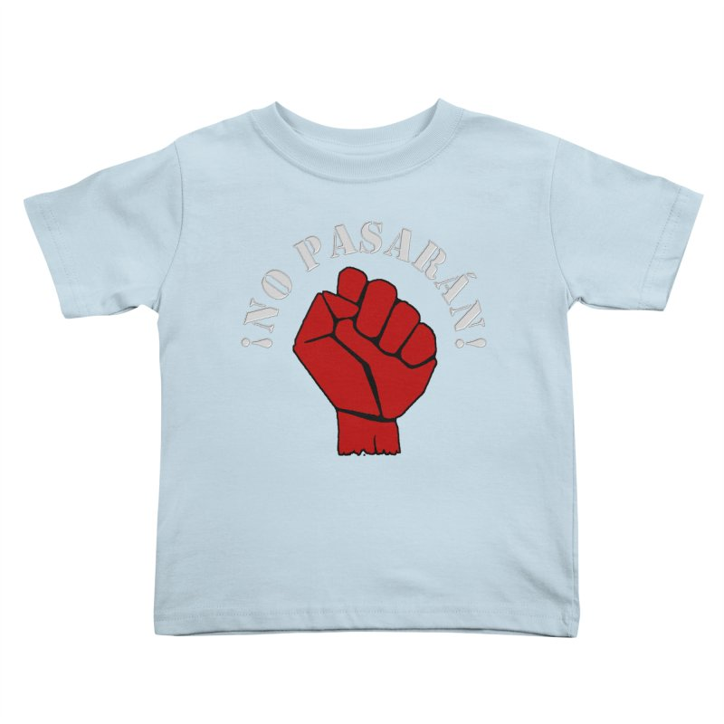 NO PASARAN Kids Toddler T-Shirt by Paparaw's T-Shirt Design