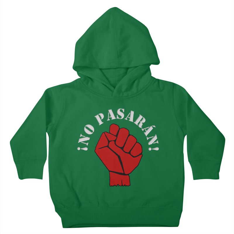 NO PASARAN Kids Toddler Pullover Hoody by Paparaw's T-Shirt Design
