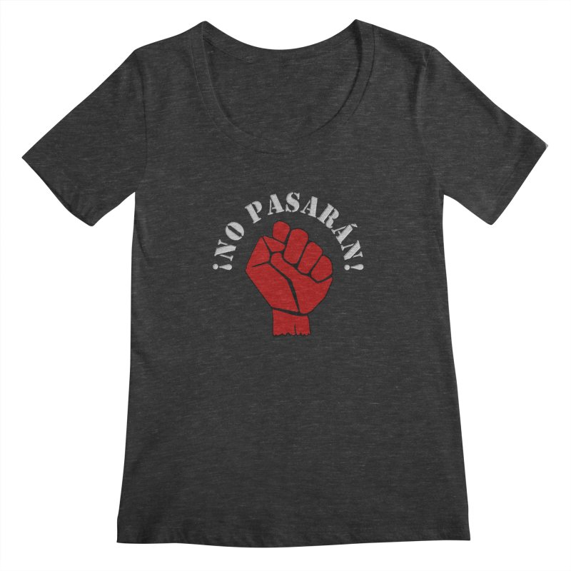 NO PASARAN Women's Scoopneck by Paparaw's T-Shirt Design