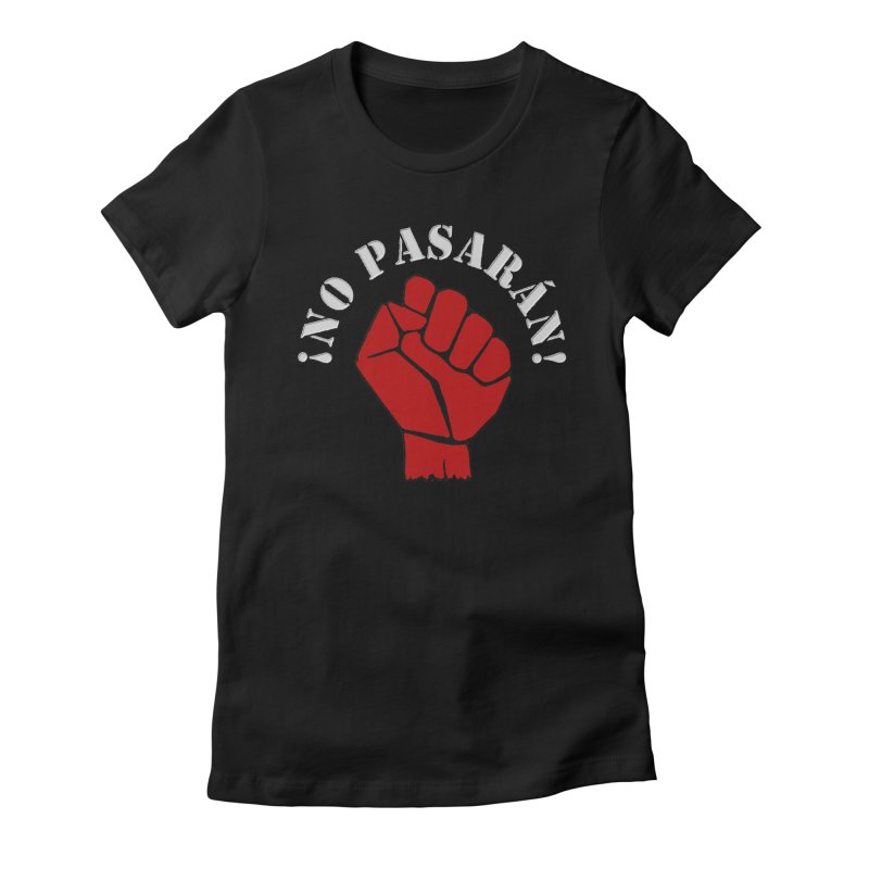 NO PASARAN Women's Fitted T-Shirt by Paparaw's T-Shirt Design