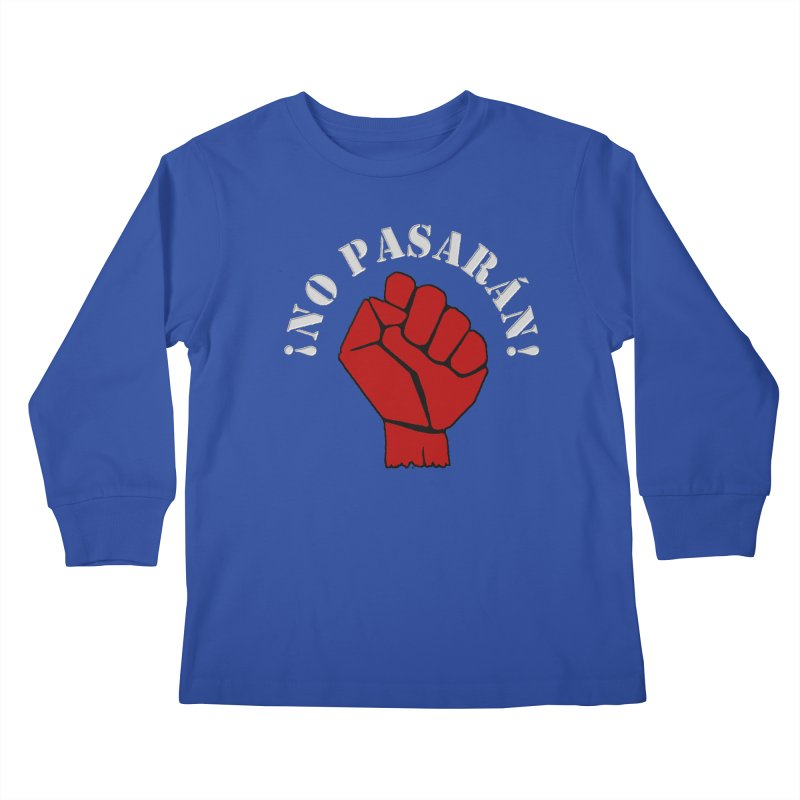 NO PASARAN Kids Longsleeve T-Shirt by Paparaw's T-Shirt Design