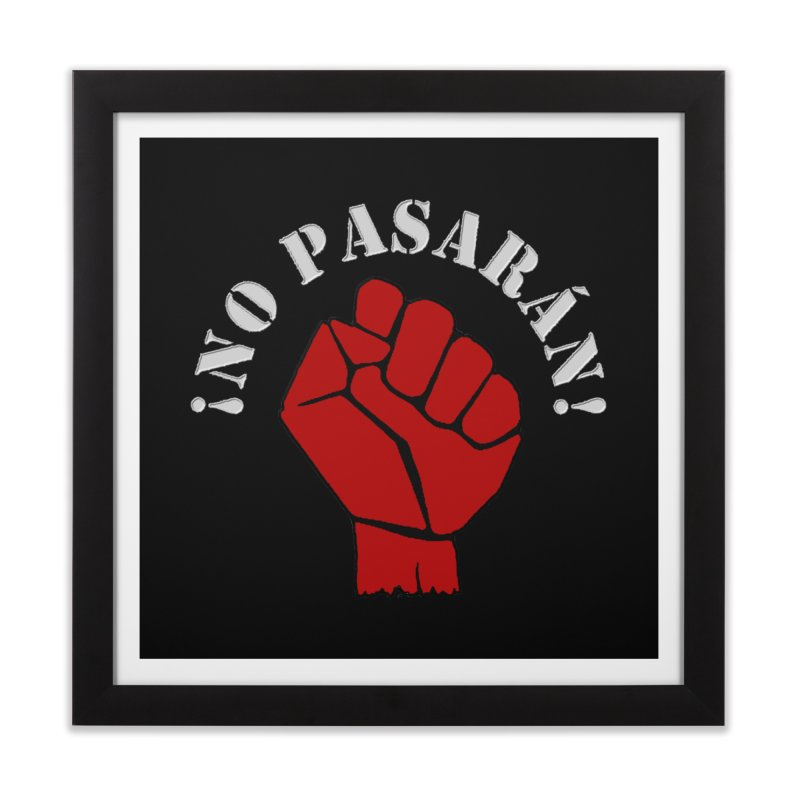 NO PASARAN Home Framed Fine Art Print by Paparaw's T-Shirt Design