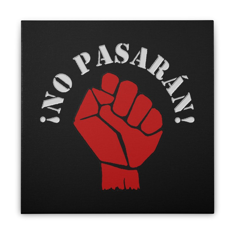 NO PASARAN Home Stretched Canvas by Paparaw's T-Shirt Design