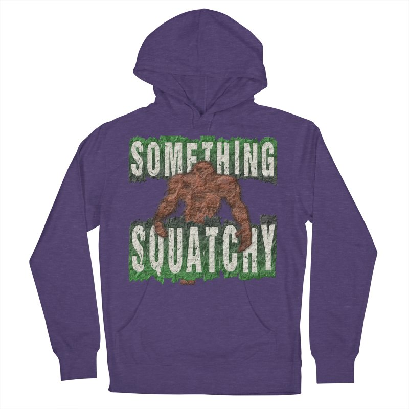 SOMETHING SQUATCHY Men's Pullover Hoody by Paparaw's T-Shirt Design