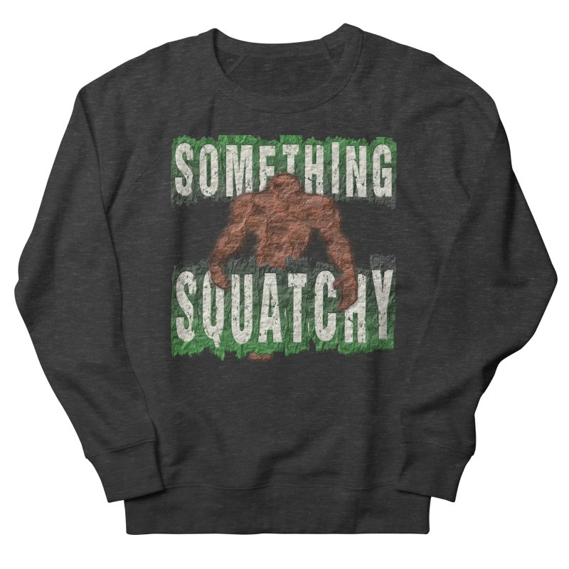 SOMETHING SQUATCHY Men's Sweatshirt by Paparaw's T-Shirt Design