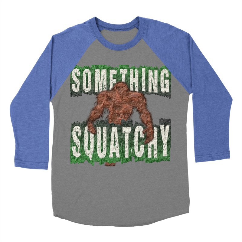 SOMETHING SQUATCHY Women's Baseball Triblend T-Shirt by Paparaw's T-Shirt Design