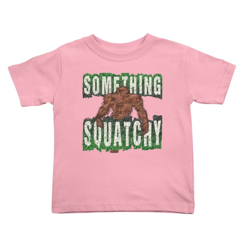 SOMETHING SQUATCHY Kids Toddler T-Shirt by Paparaw's T-Shirt Design