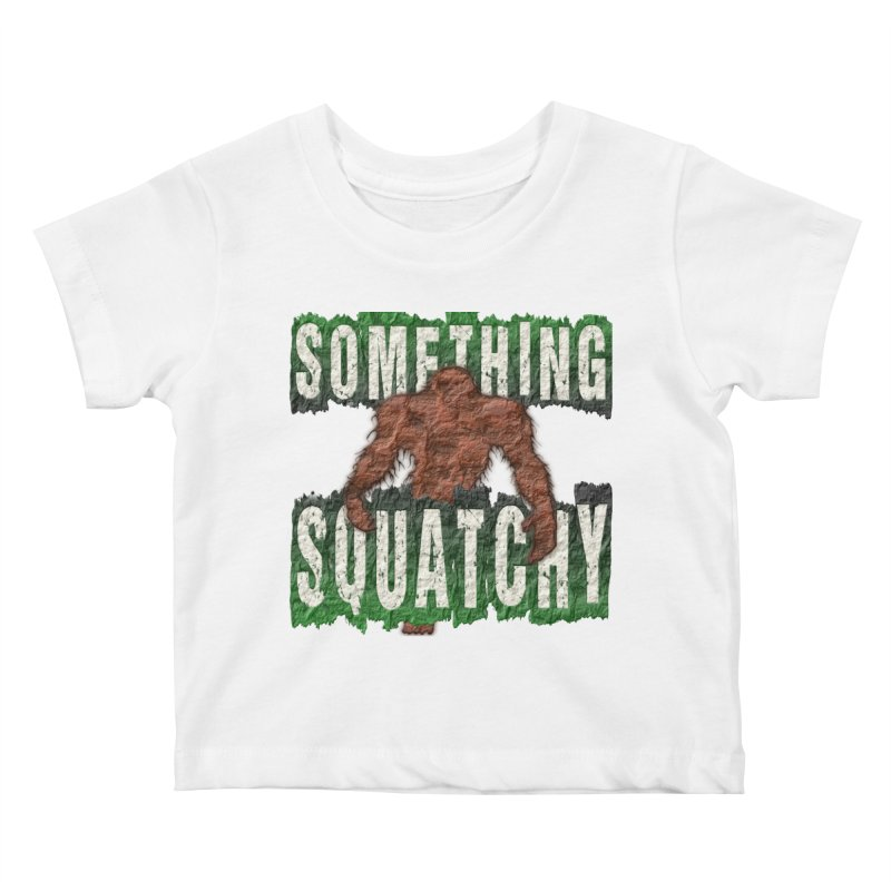 SOMETHING SQUATCHY Kids Baby T-Shirt by Paparaw's T-Shirt Design