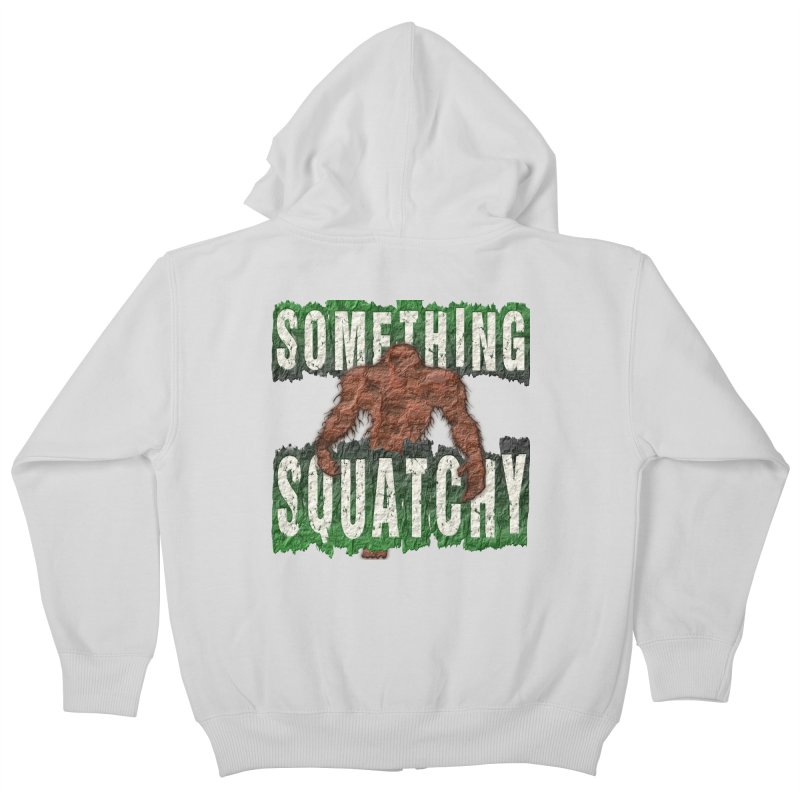 SOMETHING SQUATCHY Kids Zip-Up Hoody by Paparaw's T-Shirt Design