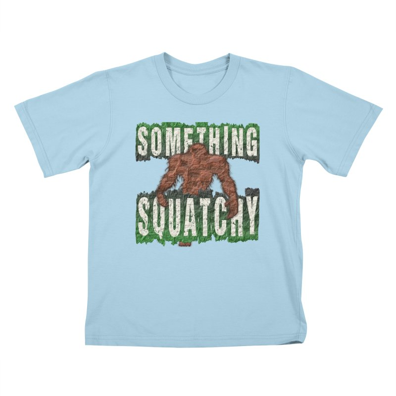 SOMETHING SQUATCHY Kids T-Shirt by Paparaw's T-Shirt Design